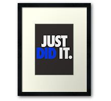 JUST DID IT. - White / Blue Framed Print