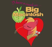 I have a crush on... Big Macintosh - with text Unisex T-Shirt