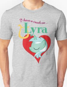 I have a crush on... Lyra - with text T-Shirt