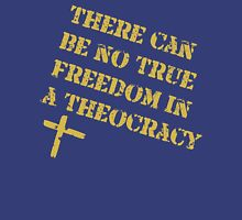 No Freedom in a Theocracy Unisex T-Shirt