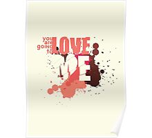 You Are Going To Love Me Poster