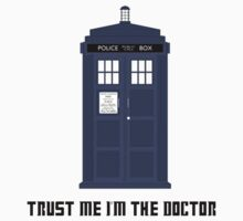 Trust me I'm The Doctor (T-Shirt) by PopCultFanatics