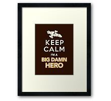 Keep Calm, I'm a Big Damn Hero Firefly Shirt Framed Print