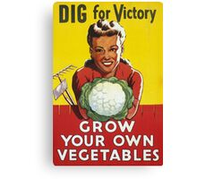 Dig for Victory - Grow your own vegetables Canvas Print