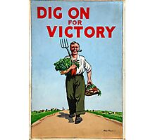 Dig On For Victory Photographic Print