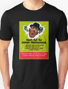 Don't fall for enemy propaganda T-Shirt