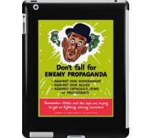 Don't fall for enemy propaganda iPad Case/Skin