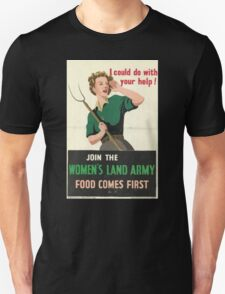 Join the Women's Land Army - Food Comes First T-Shirt