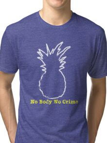 No Body No Crime Tri-blend T-Shirt