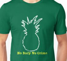 No Body No Crime Unisex T-Shirt