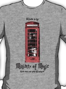 Welcome to the Ministry of Magic T-Shirt