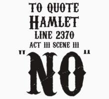 To quote hamlet - NO Kids Tee