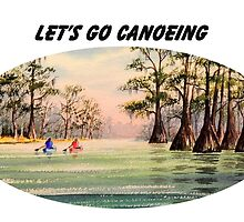 Let's Go Canoeing by bill holkham