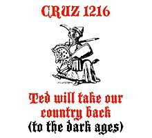 Cruz Will Take Our Country Back Photographic Print
