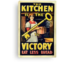 The Kitchen is the Key to Victory - Eat Less Bread Canvas Print