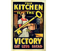 The Kitchen is the Key to Victory - Eat Less Bread Photographic Print