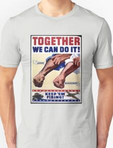 Together We Can Do It - Keep 'em Firing T-Shirt