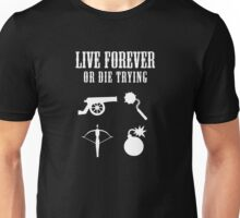 Live Forever Or Die Trying (Weapons, White design) Unisex T-Shirt