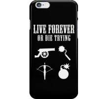 Live Forever Or Die Trying (Weapons, White design) iPhone Case/Skin
