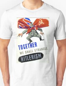 Together We Shall Strangle Hitlerism T-Shirt
