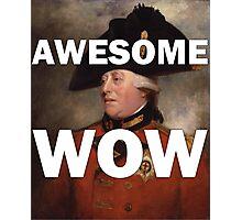 Awesome Wow Hamilton King George III Photographic Print