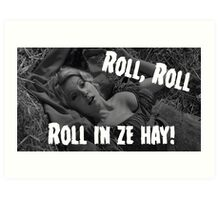 Roll in ze hay! Art Print