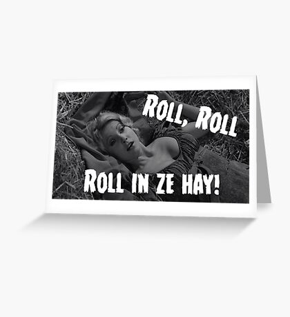 Roll in ze hay! Greeting Card