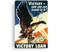 Victory - Now you can invest in it. Victory Loan Canvas Print
