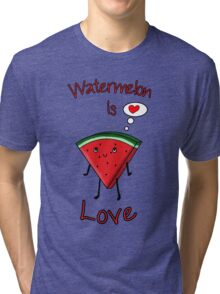 Watermelon is love Tri-blend T-Shirt