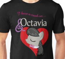 I have a crush on... Octavia - with text Unisex T-Shirt