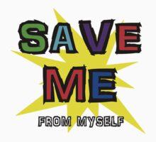 Save Me (From Myself) Kids Tee