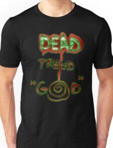 """God is a Dead Trend"" Dead Trend Unisex T-Shirt"