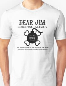 Dear Jim Unisex T-Shirt