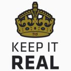 Keep It Real by TheReserveSquad