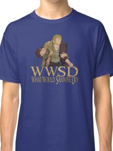 WWSD - What Would Samwise Do? Classic T-Shirt