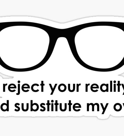 i reject your reality and substitute my own - Blue and Black Line Sticker