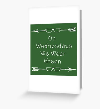 Olicity/Arrow: On Wednesdays We Wear Green Greeting Card