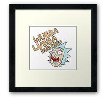 Rick and Morty- Wubba Lubba Dub Dub! Framed Print