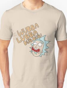 Rick and Morty- Wubba Lubba Dub Dub! Unisex T-Shirt