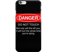 Danger not Touch iPhone Case/Skin