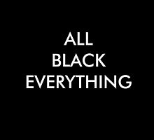All Black Everything by Julia Oriques