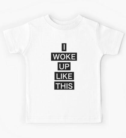 I woke up like this Kids Tee