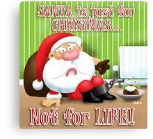 Santa's Just for Christmas Canvas Print