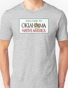 Welcome to Oklahoma Native America Road Sign Unisex T-Shirt