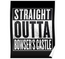 Straight Outta Bowser's Castle - Super Mario Poster