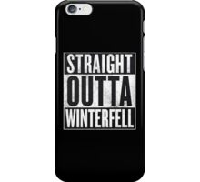 Straight Outta Winterfell - Game of Thrones iPhone Case/Skin