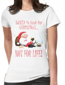 Santa is Just for Christmas Womens Fitted T-Shirt