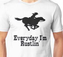 Everyday I'm Rustlin' Unisex T-Shirt