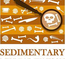 Sedimentary Watson! by sirwatson