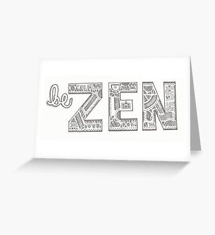 be ZEN Greeting Card